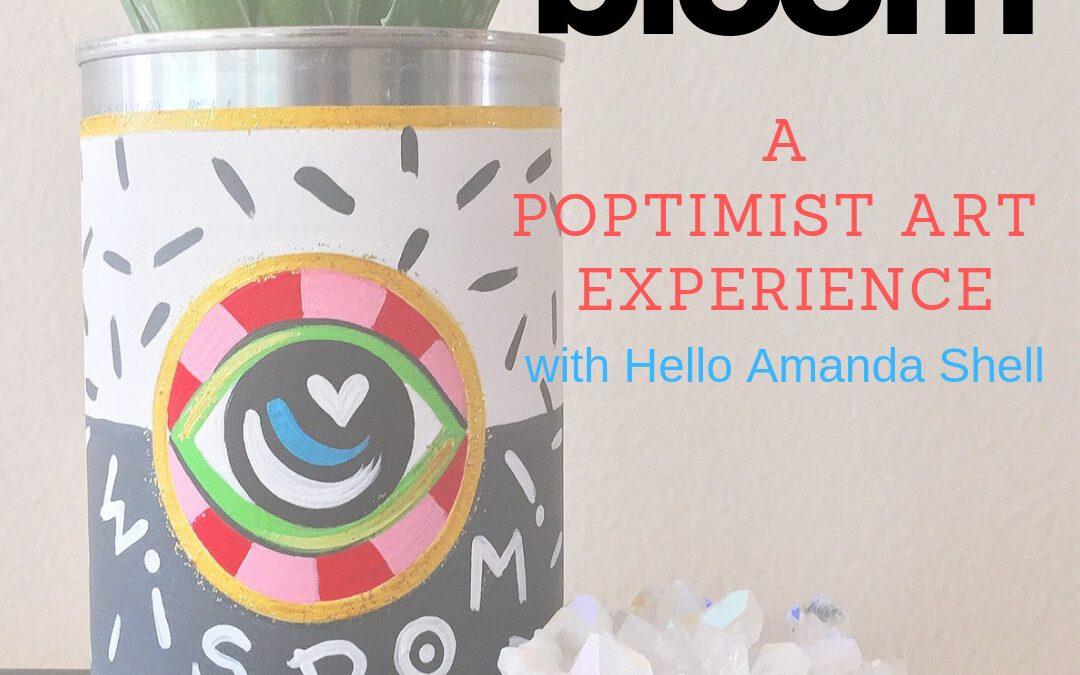 BLOOM- a pOptimist art experience Sunday, September 15