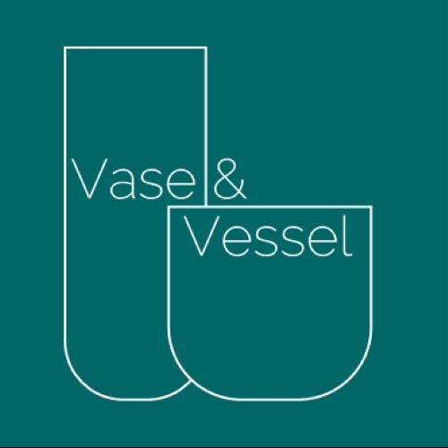 Vase & Vessel